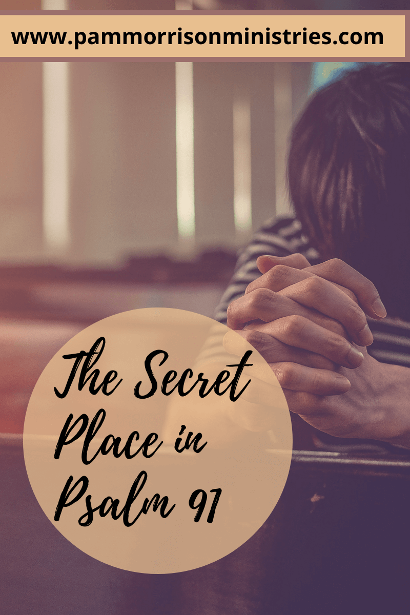 secret place in Psalm 91