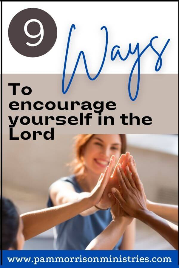Encourage Yourself in the Lord 4