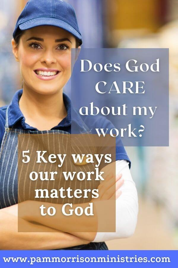 does god care about my work
